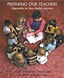 img - for Preparing Our Teachers: Opportunities for Better Reading Instruction by Dorothy S. Strickland (2002-12-12) book / textbook / text book