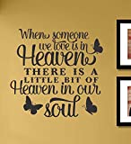 When someone we love is in Heaven There is a little bit of Heaven… Vinyl Wall Art Decal Sticker