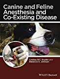Canine and Feline Anesthesia and Co-Existing Disease, Snyder, 1118288203