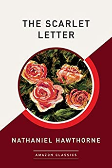 The Scarlet Letter (AmazonClassics Edition) by [Hawthorne, Nathaniel]