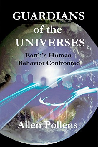 Book: GUARDIANS of the UNIVERSES - Earth by Allen L Pollens