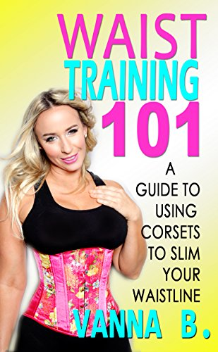 77086300f1 Waist Training 101  A Guide to Using Corsets to Slim Your Waistline ...