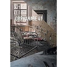 Orphanage 41 by Victor Malarek (2014-07-08)