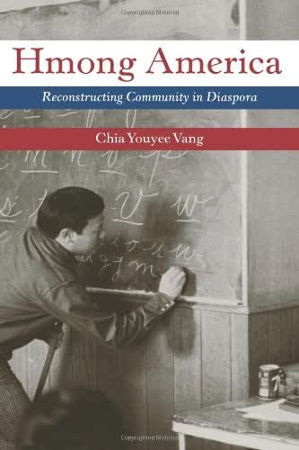 Hmong America: Reconstructing Community in Diaspora (Asian American Experience)