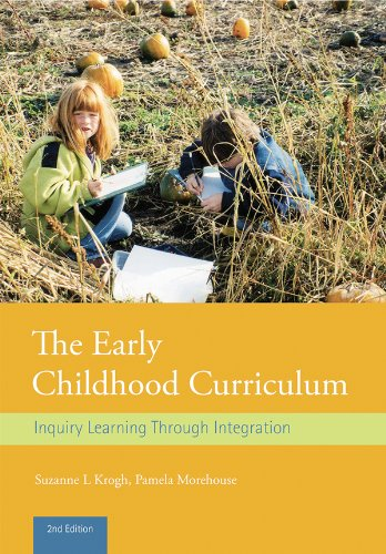 Download The Early Childhood Curriculum: Inquiry Learning Through Integration Pdf