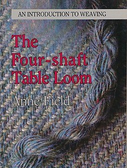 The four-shaft table loom: An introduction to weaving