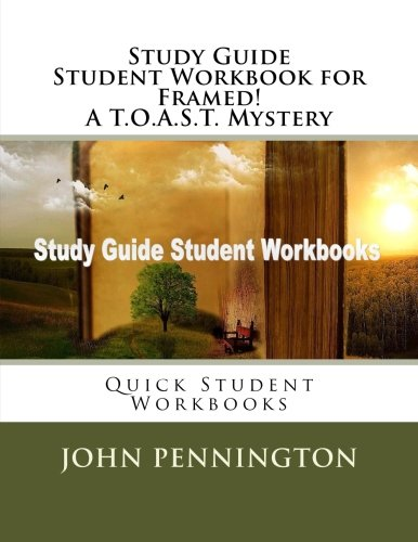 Study Guide Student Workbook for Framed! A T.O.A.S.T. Mystery: Quick Student Workbooks