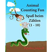 German baby book: Animal Counting Fun. Zählen: Childrens German book. Children's Picture Book English-German (Bilingual Edition). German picture book. Baby book in German. Bilingual German children's book