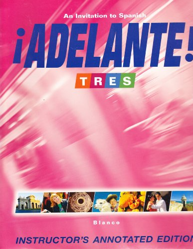 ¡Adelante! Tres: An Invitation to Spanish, Instructor's Annotated Edition