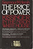 Price Of Power - Kissinger In The Nixon White House