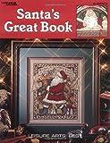 Santa's Great Book  (Leisure Arts #2840) (Leisure Arts Best)
