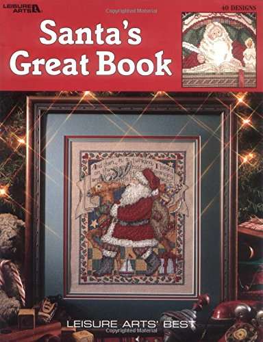 Santa's Great Book  (Leisure Arts #2840) (Leisure Arts Best) (Best Cross Stitch Patterns)