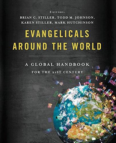 Evangelicals Around the World: A Global Handbook for the 21st Century