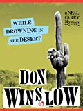 Front cover for the book While Drowning in the Desert by Don Winslow