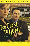 Too Close to Home, Lynette Eason, 080073369X