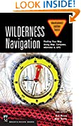 #8: Wilderness Navigation: Finding Your Way Using Map, Compass, Altimeter & GPS (Mountaineers Outdoor Basics)