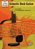 The Big Easy Book of Acoustic Rock Guitar, Alfred Publishing Staff, 0739056735