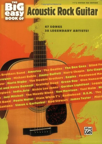 The Big Easy Book of Acoustic Guitar: 67 Songs by 38 Legendary Artists! (The Big Easy Guitar Series) (Rock Songbook Acoustic)