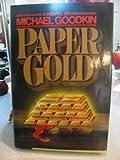 Paper Gold, Micheal Goodkin, 0025446606