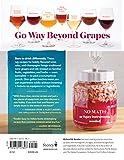 Wild Winemaking: Easy & Adventurous Recipes Going