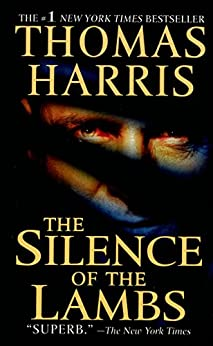 The Silence of the Lambs (Hannibal Lecter Book 2) by [Harris, Thomas]