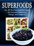 download ebook superfoods list: the 11 best nutrient rich foods for increased immunity, energy and longevity pdf epub