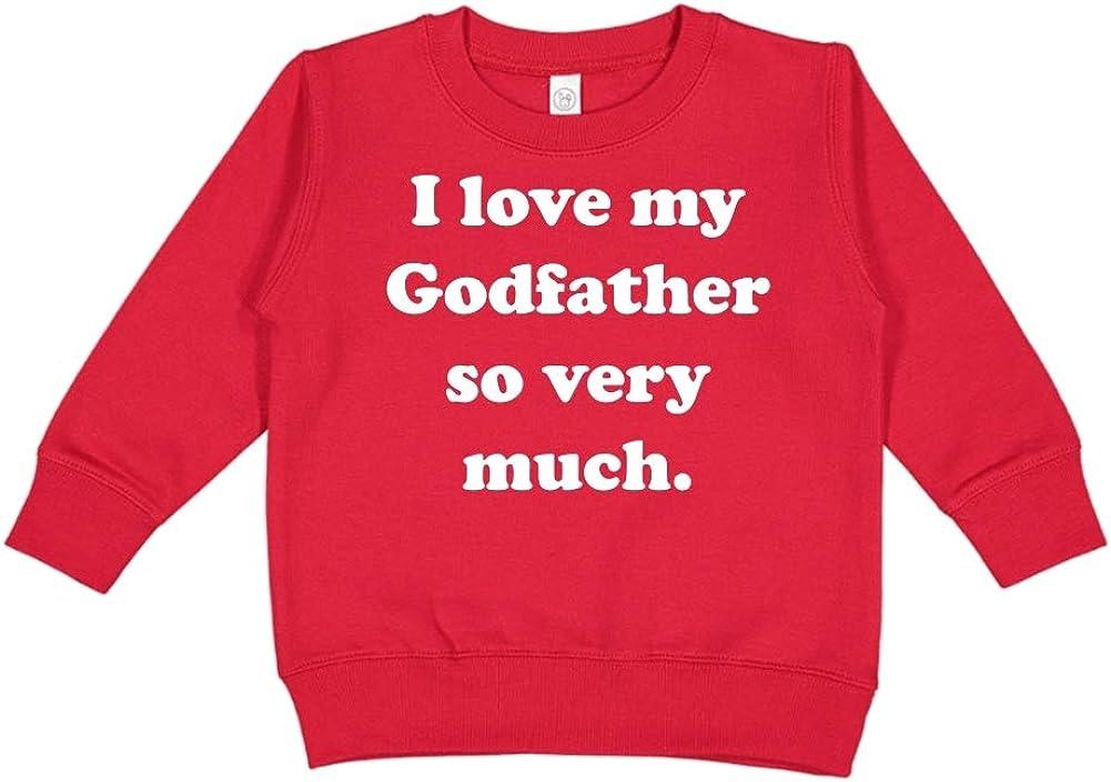 I Love My Godfather So Very Much Toddler//Kids Sweatshirt