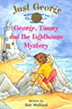 img - for 6 George, Timmy and The Lighthouse Mystery (Just George) by Enid Blyton (2000-11-16) book / textbook / text book
