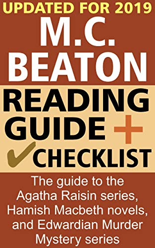 M. C. Beaton Reading Order and Checklist: The guide to the Agatha Raisin series, Hamish Macbeth novels. and Edwardian Murder Mystery series