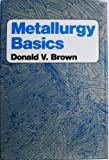 Metallurgy Basics, Brown, Donald V., 0442214340