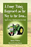 A Funny Thing Happened on the Way to the Farm..., Sharon Wistisen, 145007409X