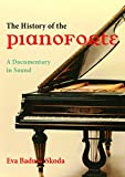 img - for The History of the Pianoforte: A Documentary in Sound (Publications of the Early Music Institute) book / textbook / text book
