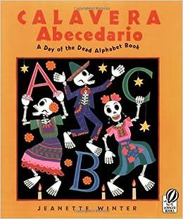 A Day of the Dead Alphabet Book Calavera Abecedario