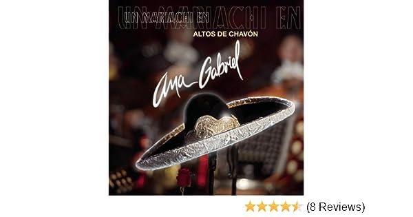 Un Mariachi En Altos De Chavón by Ana Gabriel on Amazon Music - Amazon.com