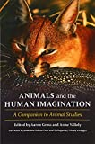 img - for Animals and the Human Imagination: A Companion to Animal Studies book / textbook / text book