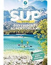 SUP-Guide Bayerisches Alpenvorland 2020: 15 SUP-Spots + die schönsten Biergärten südlich von München (Stand Up Paddling Reiseführer) (SUP-Guide / Stand Up Paddling Reiseführer)