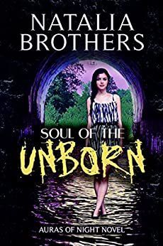 Soul of the Unborn (Auras of Night Book 1) by [Brothers, Natalia]