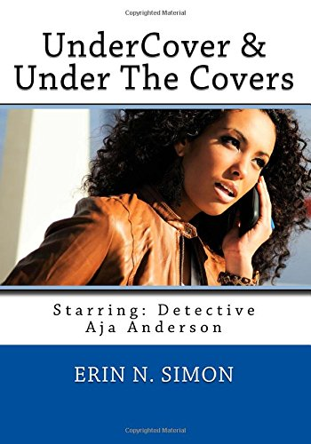 Under Cover & Under The Covers: Starring: Aja Anderson, Detective
