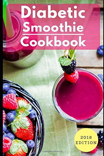 Diabetic Smoothie Cookbook: Healthy And Delicious Diabetic Smoothie Recipes (Diabetic Diet Cookbook) by Karen Mathews