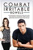 Combat Irritable Bowels (Combat Dis-Ease Book 4)