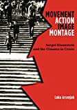 Movement, Action, Image, Montage: Sergei Eisenstein and the Cinema in Crisis