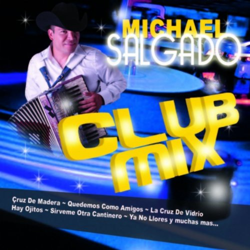 ... Michael Salgado Club Mix