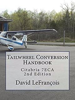 Tailwheel Conversion Handbook: Citabria 7ECA