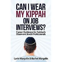 Can I Wear My Kippah on Job Interviews?: Career Guidance for Sabbath Observant Jewish Professionals