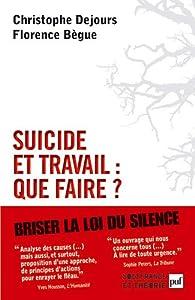 Suicide et travail : que faire ? par Christophe Dejours