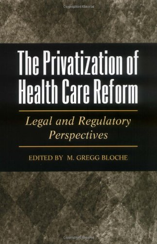 The Privatization of Health Care Reform: Legal and Regulatory Perspectives