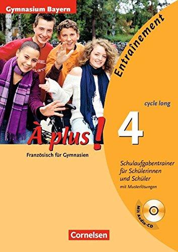 À plus! - Ausgabe 2004: Band 4 (cycle long) - Schulaufgabentrainer - Gymnasium Bayern: Arbeitsheft mit eingelegten Musterlösungen und CD