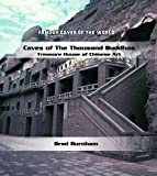 Caves of the Thousand Buddhas, Brad Burnham, 0823962601