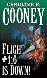 Flight #116 Is Down!, Caroline B. Cooney, 0785701826