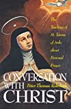 Conversation with Christ, Peter T. Rohrbach, 0895551802
